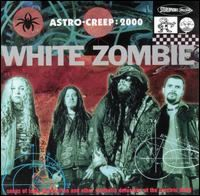 White Zombie – Astro Creep: 2000