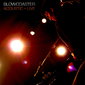 CD Review: Slowcoaster – Acoustic + Live