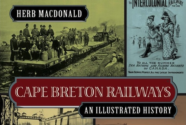 (Cape Breton Railways: An Illustrated History is one of six Cape Breton University Press books at this weekend's Word on the Street festival in Halifax. Cape Breton Railways is also shortlisted for the Evelyn Richardson prize for non-fiction, the winner of which will be announced Saturday evening at a Writers' Federation of Nova Scotia ceremony on September 21.)